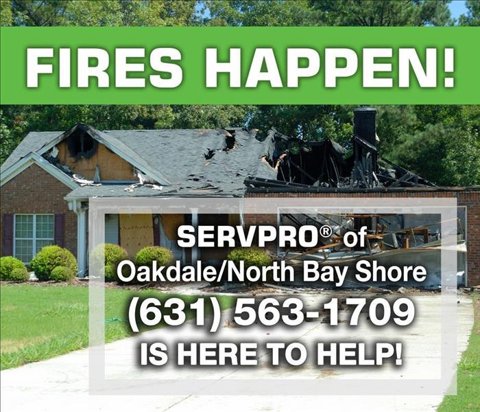 Fire Damage FIRES HAPPEN! Once the fire is out, the recovery process begins. SERVPRO of Oakdale/North Bay Shore is here to help!